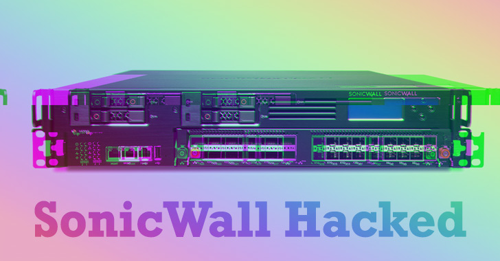 Sonicwall Hacked with highly sophisticated Hackers By exploiting zero-day vulnerab