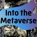 วันเดอร์แมน ธอมสัน เปิดรายงาน 'Into the Metaverse' ลายแทง Metaverse ฉบับแรกของโลกโฆษณา